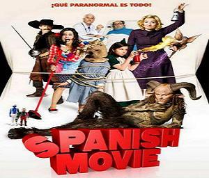 فيلم Spanish Movie 2009 مترجم بجودة DVDrip تحميل ومشاهدة