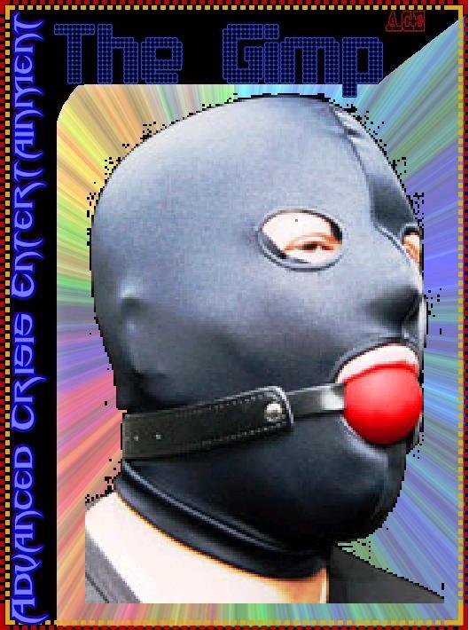 Re  The Gimp s Gimmick on Mon Mar 01  2010 2 05 amGimp Man