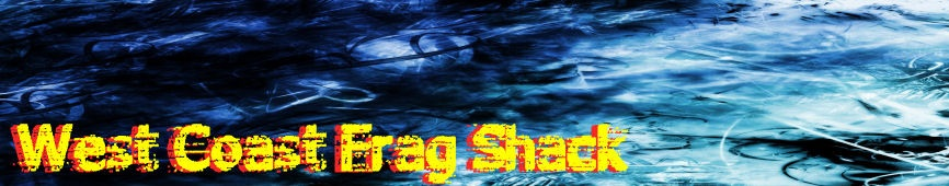 West Coast Frag Shack - Clan Forum