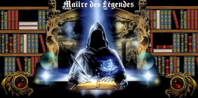Maître des Légendes
