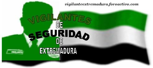 VIGILANTES DE SEGURIDAD DE EXTREMADURA