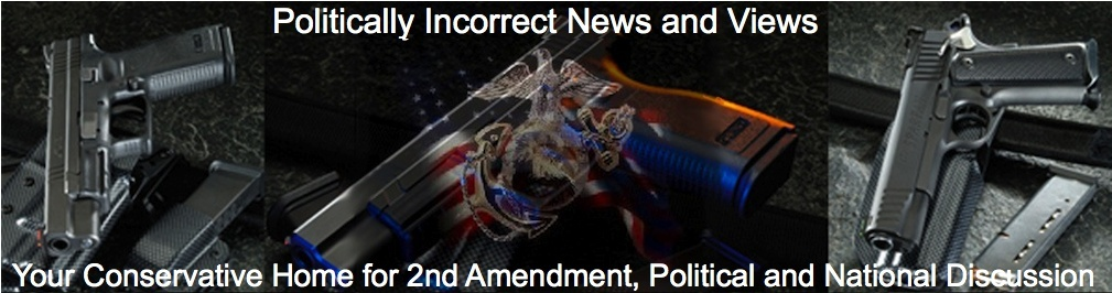Politically Incorrect News and Views