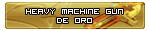 Heavy Machine Gun de Oro. Ganado el 14/10/2011