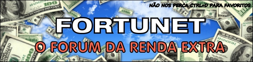 FORTUNET - O FORUM DA RENDA EXTRA